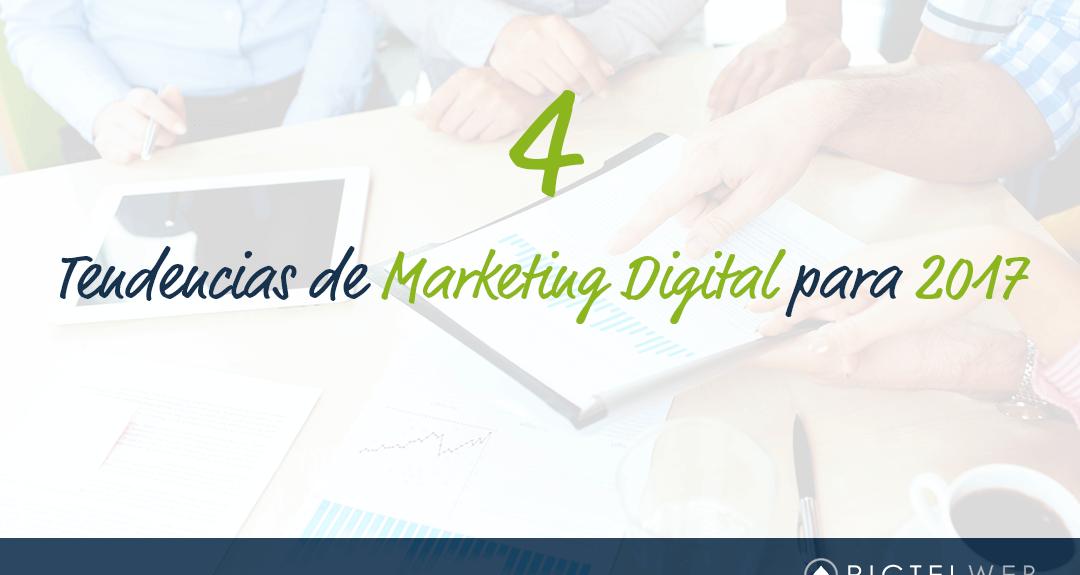 4 Tendencias de Marketing Digital para 2017