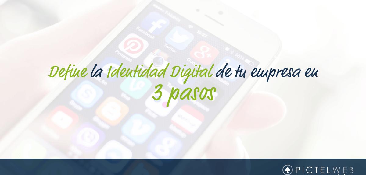 Define la identidad digital de tu empresa en 3 pasos
