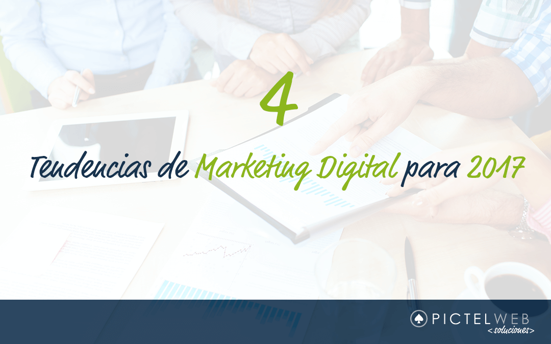 4 Tendencias de Marketing Digital para 2017