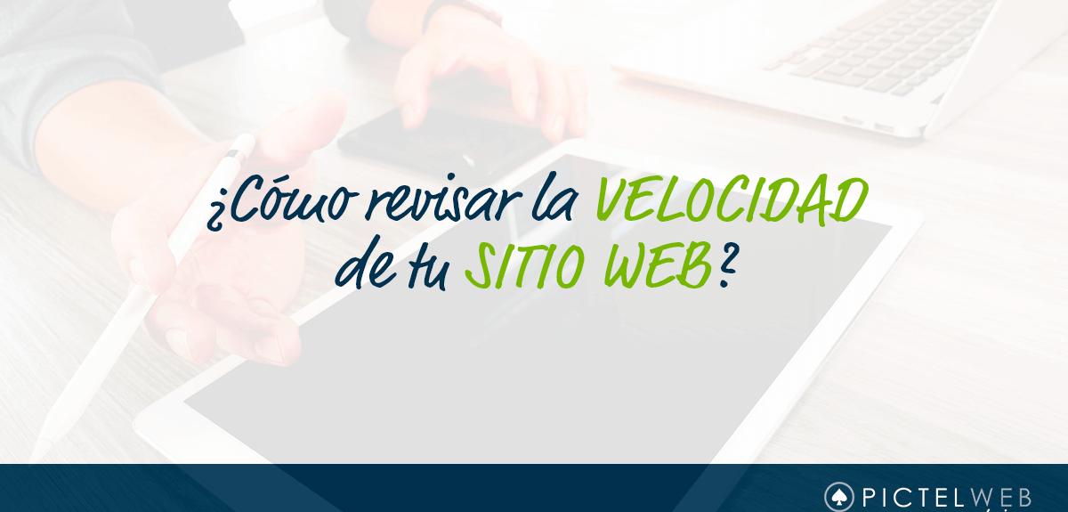 ¿Cómo revisar la velocidad de tu sitio web?