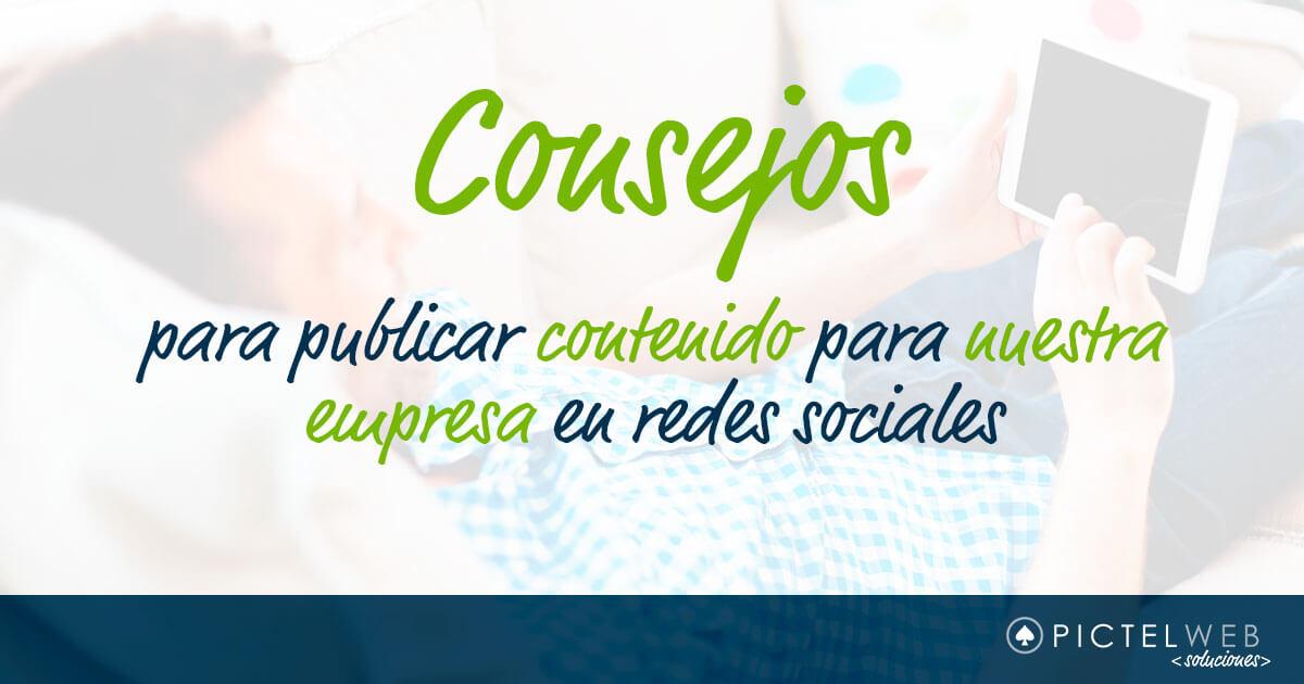 Consejos para publicar contenido para nuestra empresa en redes sociales